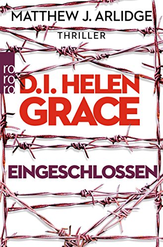 Arlidge, Matthew J.: D.I. Helen Grace - Eingeschlossen