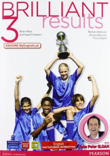 Brilliant results! Students book-Workbook. Ediz. mylab. Con e-book e CD.Con espansione online. Per la Scuola media: 3