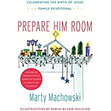 Prepare Him Room Curriculum Package: Celebrating the Birth of Jesus in the Classroom [With Book(s)] by Marty Machowski (2014-09-30)