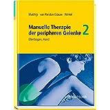 Manuelle Therapie der peripheren Gelenke, Bd. 2: Ellenbogen, Hand