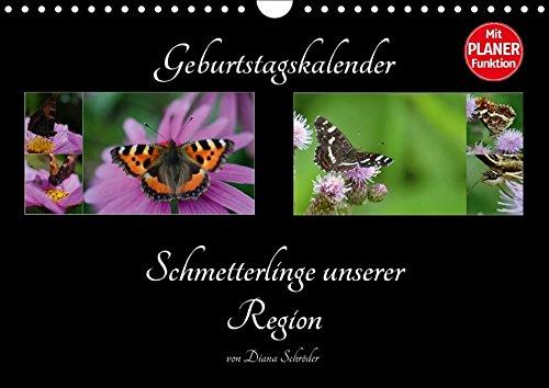 Geburtstagskalender Schmetterlinge unserer Region (Wandkalender 2018 DIN A4 quer): Schmetterlinge nach Arten benannt (Geburtstagskalender, 14 Seiten ) ... [Kalender] [Apr 01, 2017] Schröder, Diana