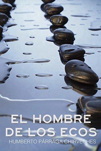 El hombre de los ecos por Humberto Chirveches