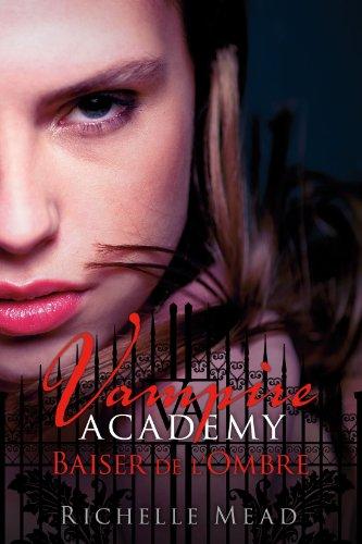 vampire-academy-tome-3-baiser-de-l-39-ombre