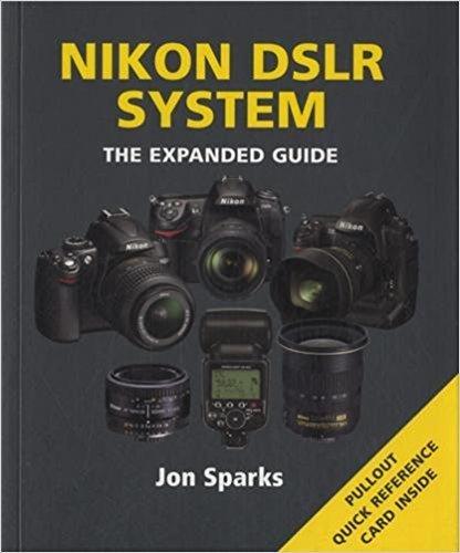 Nikon D-SLR System by Sparks, Jon ( Author ) ON Apr-30-2010, Paperback