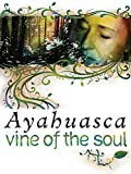 Ayahuasca: Vine of the Soul [OV]