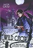WILD CROW - Die Rache der Weißen Witwe (Die Wild Crow-Reihe, Band 3)