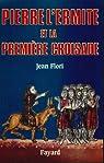 Pierre l'Ermite et la première Croisade par Flori