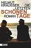 Taschenbücher: Die letzten schönen Tage: Roman - Helmut Krausser
