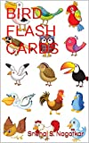 BIRD FLASH CARDS: Bird flash cards with picture, names and country of their origin. (FIRST BOOK OF BIRDS FLASH CARDS 1)