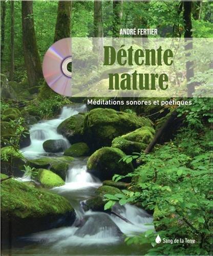 Détente nature (1CD audio MP3) par André Fertier