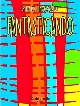 Fantasticando (Kids) di [Lavagnoli, Giulio]