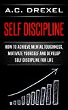 #2: Self Discipline: How to Achieve Mental Toughness, Motivate Yourself and Develop Self Discipline for Life (Self Help, Self Discipline, Mental Toughness, Confidence, Discipline)