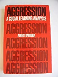Aggression: A Social Learning Analysis (The Prentice-Hall Series in Social Learning Theory)