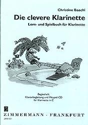 Die Clevere Klarinette Spiel- Und Lernbuch Für Klarinette: Separate Klavierbegleitung Und Mitspiel-cd Für Klarinette In C. Klarinette. Ausgabe Mit Cd.
