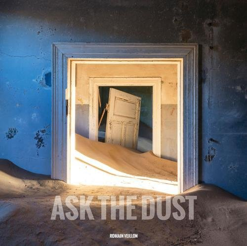 Romain Veillon - Ask the dust par Romain Veillon