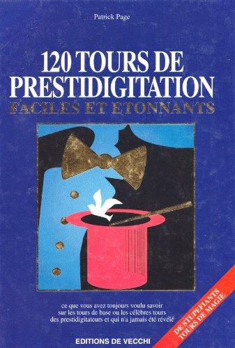 120 tours de prestidigitation faciles et étonnants