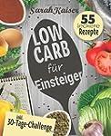 Low Carb f�r Einsteiger: 30-Tage-Chal...