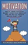 Motivation: Wie Du immer motiviert bleibst