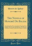 The Novels of Honoré De Balzac: Now for the First Time Completely Translated Into English; The Unknown Masterpiece; The Maranas; A Seashore Drama; The Red Inn; Master Cornelius (Classic Reprint)