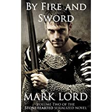 By Fire and Sword (Medieval Action Adventure) (Stonehearted Book 2)