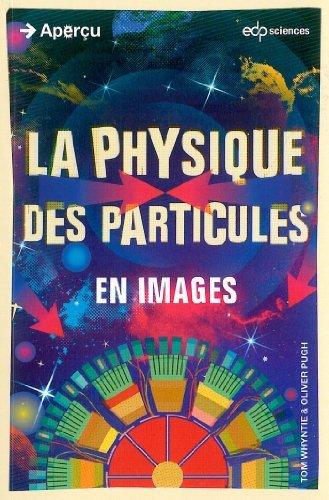 Physique des Particules en Images (la) de Whyntie Tom (2 octobre 2014) Broch