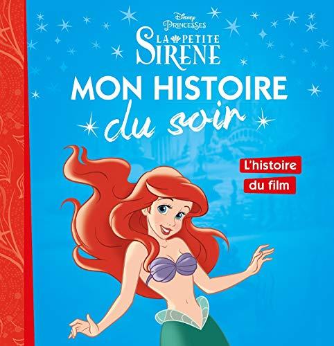LA PETITE SIRÈNE - Mon Histoire du Soir - L'histoire du film - Disney Princesses