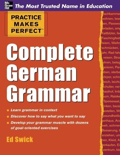 Practice Makes Perfect Complete German Grammar by Swick, Ed (2011) Paperback