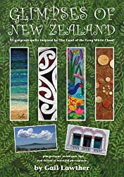 Glimpses of New Zealand: 35 Gorgeous Quilts Inspired by The Land of the Long White Cloud