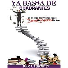 Ya Basta De Cuadrantes: Lo que los gurús financieros olvidaron (NO QUISIERON) decirte (Spanish Edition)