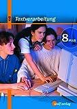 Textverarbeitung Plus 8. Schülerbuch. Bayern. Neubearbeitung: Ein Schülerbuch für das Fach Kommunikationstechnischer Bereich in der 8. Jahrgangsstufe ... der 8. Jahrgangsstufe der Hauptschule