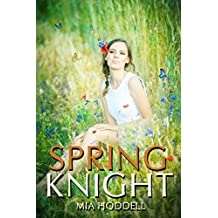 Spring Knight: Young Adult Romance Novella (A Seasons of Change Standalone Book 4)
