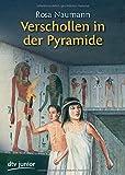 Verschollen in der Pyramide - Rosa Naumann