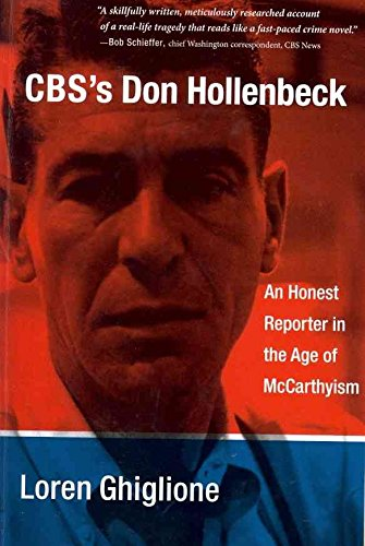 cbss-don-hollenbeck-an-honest-reporter-in-the-age-of-mccarthyism-by-loren-ghiglione-published-may-20