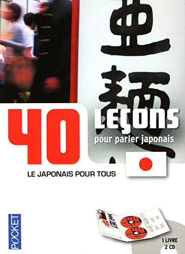 40 leçons pour parler japonais : le japonais pour tous