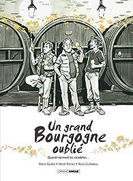 Un grand Bourgogne oublié, tome 2 : Quand viennent les cicadelles... par Hervé Richez