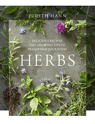 Herbs delicious recipes and growing tips to transform your food herbs delicious recipes and growing tips to transform your food by hann judith fandeluxe Ebook collections