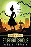 Witch is When Stuff Got Serious (A Witch P.I. Mystery, Band 11)