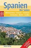 Nelles Guide Spanien - Der Süden (Reiseführer) / Mittelmeerküste, Balearen, Andalusien, Extremadura, Madrid, Kastilien -