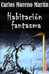 Habitación fantasma. El misterio de la casa número 10 (Spanish Edition)