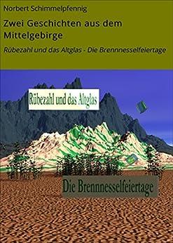 Zwei Geschichten aus dem Mittelgebirge: Rübezahl und das Altglas - Die Brennnesselfeiertage von [Schimmelpfennig, Norbert]