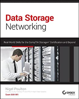 Data Storage Networking: Real World Skills for the CompTIA Storage+ Certification and Beyond by [Poulton, Nigel]