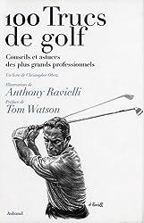 100 trucs de golf : Conseils et astuces des plus grands professionnels