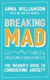 Breaking Mad: The Insider's Guide to Conquering Anxiety (Paperback)