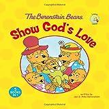 The Berenstain Bears Show God's Love (Berenstain Bears: Living Lights)