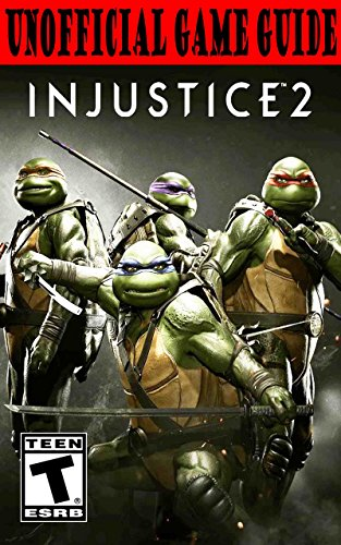 Injustice 2 TMNT DLC: Unofficial Game Guide (English Edition)