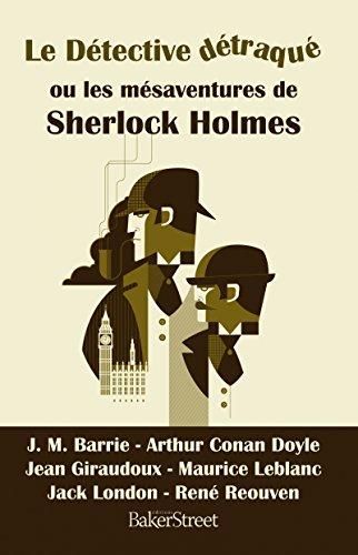 le-detective-detraque-ou-les-mesaventures-de-sherlock-holmes