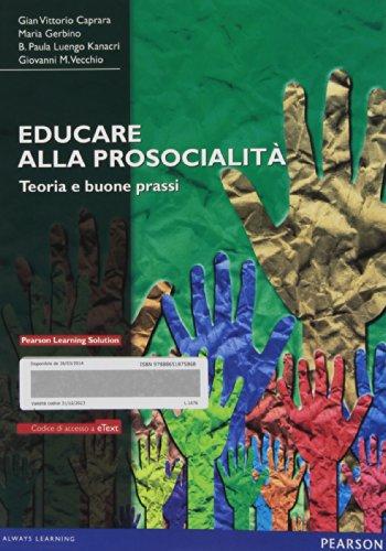 Educare alla prosocialità. Teoria e buone prassi. Con aggiornamento online