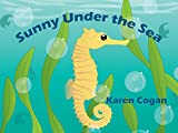 Book cover image for Sunny Under the Sea (God's Lessons for Little Kids Book 1)