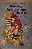 Histoires des trois loups de mer (Bibliothèque rose)