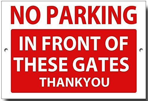 no-parking-in-front-of-these-gates-quality-metal-sign